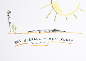 Helge Schneider: Das Zebrahuhn muss Ruhen (am Rosenstrauch...)